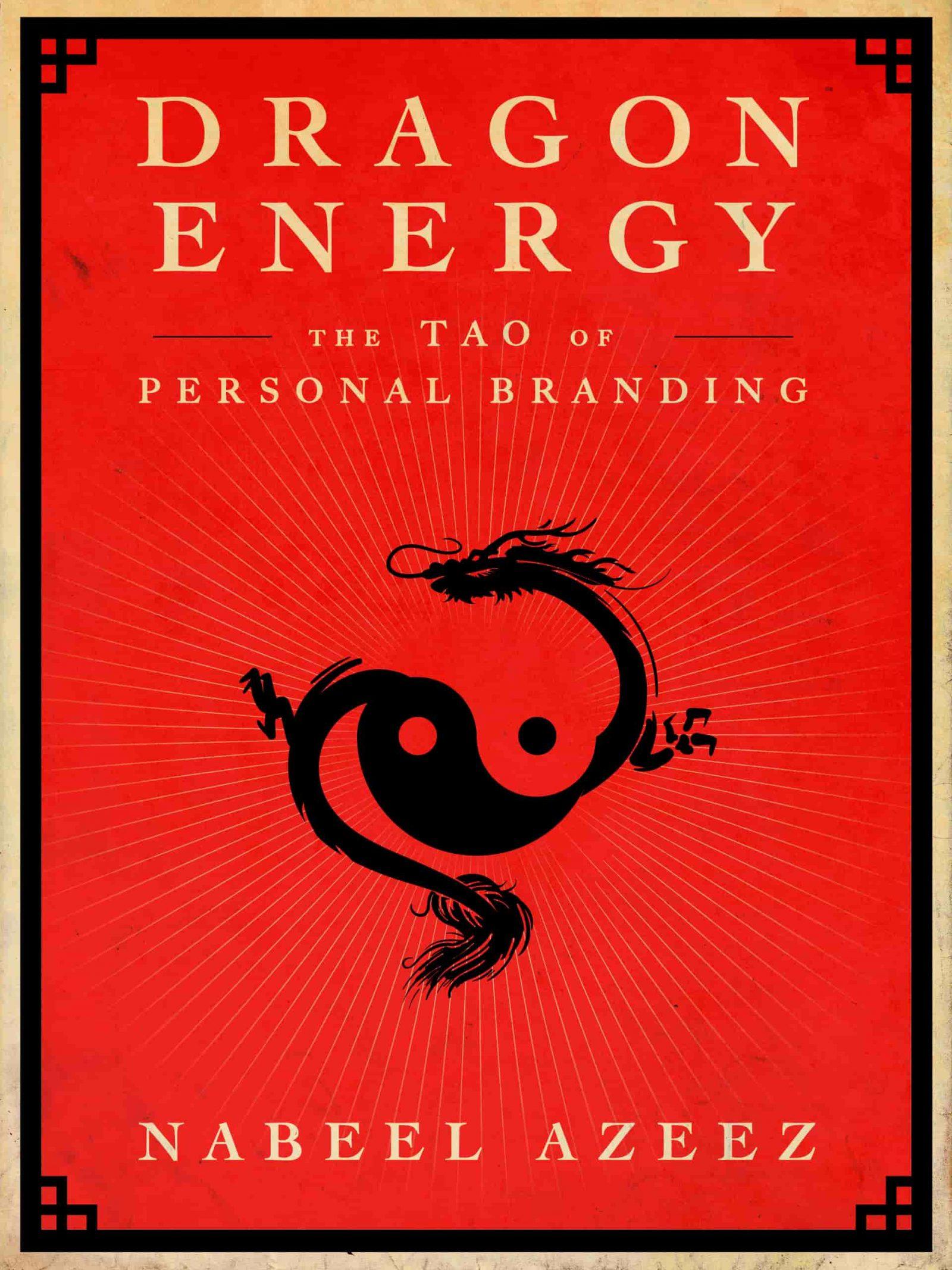 dragon energy the tao of personal branding nabeel azeez